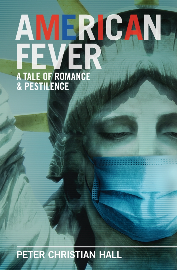 AMERICAN FEVER: A TALE OF ROMANCE & PESTILENCE